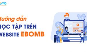 Hướng dẫn học trên Ebomb (Learning Guide)