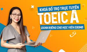 Khoá bổ trợ trực tuyến TOEIC A (dành cho học viên)