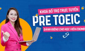 Khoá bổ trợ trực tuyến Pre TOEIC (dành cho học viên)