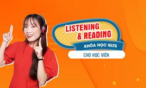 Khóa Học IELTS Reading - Listening Cho Người Mới Bắt Đầu (Dành cho Học viên)