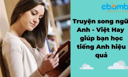 Top 5 truyện song ngữ Anh Việt Hay giúp bạn học tiếng Anh hiệu quả