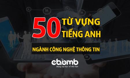 50 từ vựng thông dụng nhất - tiếng Anh ngành công nghệ thông tin.