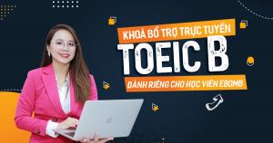 Khoá bổ trợ trực tuyến TOEIC B (dành cho học viên)